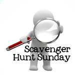 Scavenger Hunt Sunday….from the archives