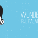 "What I Learned from ""Wonder"" by R.J. Palacio"